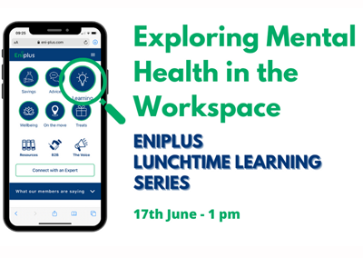 Exploring Mental Health in the Workplace – ENIPlus 17/06/2021
