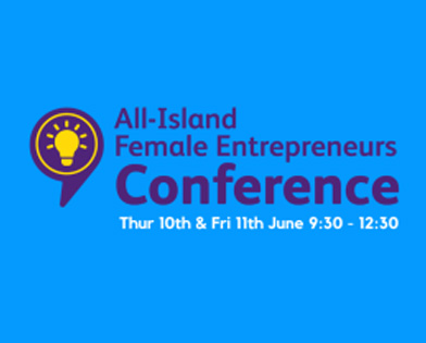 All-Island Female Entrepreneurs Conference 2021 – 10th & 11th June 2021